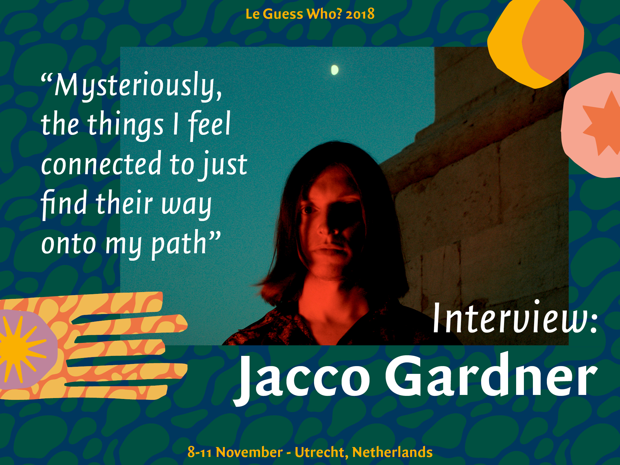 "Jacco Gardner: ""Mysteriously, the things I feel connected to just find their way onto my path"""