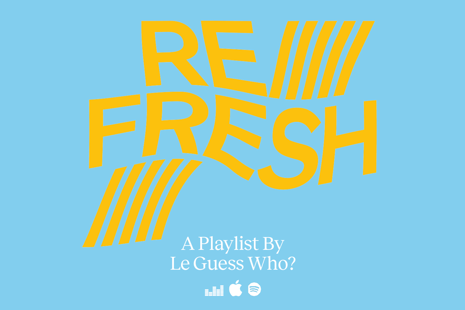 Re/Fresh: a weekly updated playlist with new music from former LGW artists & performers